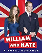 William and Kate: A Royal Romance by Jane…