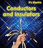 Conductors and Insulators (It's Electric) by…