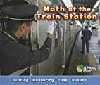Math at the Train Station (Math on the Job)…