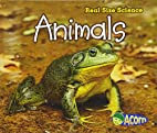 Animals (Acorn: Real Size Science) by…