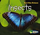 Insects (Acorn: Real Size Science) by…