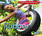 Rubber (Exploring Materials) by Abby Colich