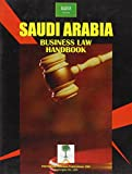 Ibp Usa: Saudi Arabia Business Law Handbook (World Business Information Catalog)
