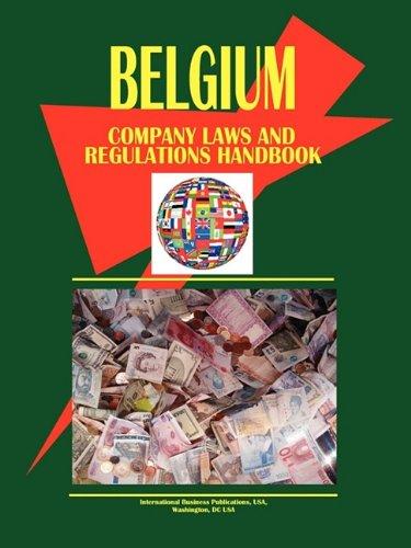 belgium-company-laws-and-regulations-handbook-world-business-information-catalog