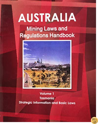 Australia Mining Laws and Regulations Handbook (World Law Business Library)