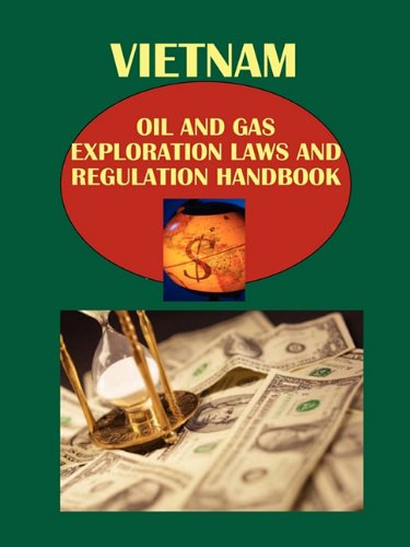 vietnam-oil-and-gas-exploration-laws-and-regulation-handbook-world-law-business-library