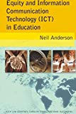 Neil Anderson: Equity and Information Communication Technology (ICT) in Education (New Literacies and Digital Epistemologies)