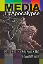 Media and the Apocalypse by Kylo-Patrick R.…