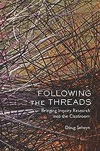 Following the Threads by Doug Selwyn
