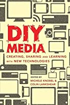 DIY media : creating, sharing and learning…