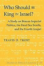 Who Should Be King in Israel? (Studies in…