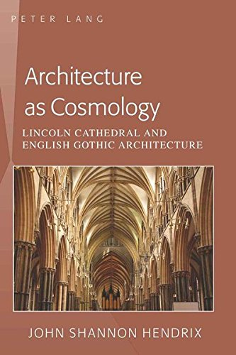 architecture-as-cosmology-lincoln-cathedral-and-english-gothic-architecture