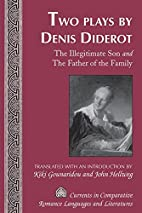Two Plays by Denis Diderot: The Illegitimate…