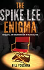 The Spike Lee enigma : challenge and…