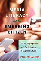 Media literacy and the emerging citizen :…