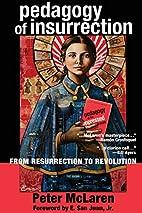 Pedagogy of Insurrection: From Resurrection…