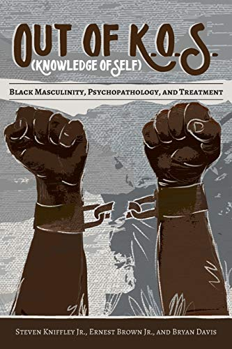 out-of-kos-knowledge-of-self-black-masculinity-psychopathology-and-treatment-black-studies-and-critical-thinking
