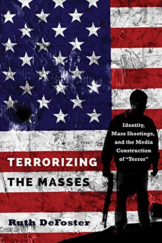 terrorizing-the-masses-identity-mass-shootings-and-the-media-construction-of-terror-frontiers-in-political-communication