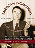 Kai Bird: American Prometheus: The Triumph and Tragedy of J. Robert Oppenheimer Part 1