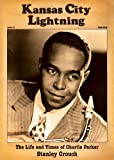 Crouch, Stanley: Kansas City Lightning: The Life and Times of Charlie Parker
