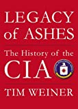 Tim Weiner: Legacy of Ashes: The History of the CIA