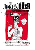 Ralph Steadman: The Joke's Over: Bruised Memories: Gonzo, Hunter S. Thompson, and Me
