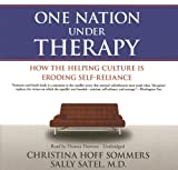 Sommers, Christina Hoff: One Nation Under Therapy: How the Helping Culture Is Eroding Self-reliance, Library Edition