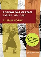 A Savage War of Peace:Algeria 1954-1962 by…