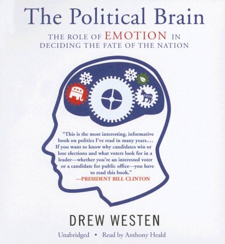 the-political-brain-the-role-of-emotion-in-deciding-the-fate-of-the-nation