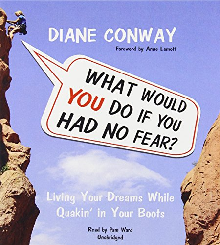 what-would-you-do-if-you-had-no-fear-living-your-dreams-while-quakin-in-your-boots