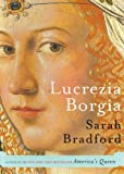 Bradford: Lucrezia Borgia: Life, Love, and Death in Renaissance Italy (Library)