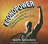 Mark Skousen: Econopower: How a New Generation of Economists Is Transforming the World