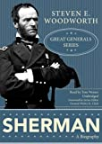 Steven E. Woodworth: Sherman: Great Generals Series [Library Binding]