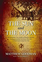 The sun and the moon [the remarkable true…
