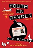 C.D. Payne: Youth in Revolt (Trilogy Compilation) (Part 1 of 2 parts): Youth in Revolt, Youth in Bondage, and Youth in Exile (Library Edition)