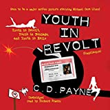 C. D. Payne: Youth in Revolt (Trilogy Compilation): Youth in Revolt, Youth in Bondage, and Youth in Exile (The Journals of Nick Twisp)