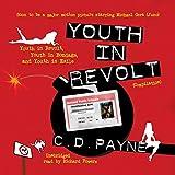 C.D. Payne: Youth in Revolt (Trilogy Compilation): Youth in Revolt, Youth in Bondage, and Youth in Exile