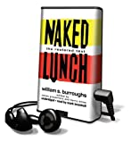 Burroughs, William S.: Naked Lunch: The Restored Text [With Headphones]