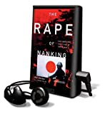 Chang, Iris: The Rape of Nanking: The Forgotten Holocaust of World War II [With Earbuds]