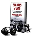 Oren, Michael B.: Six Days of War: June 1967 and the Making of the Modern Middle East [With Headphones]