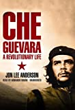 Jon Lee Anderson: Che Guevara: A Revolutionary Life (Part 1 of 2 parts)(Library Edition)