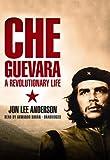 Jon Lee Anderson: Che Guevara: A Revolutionary Life (Library Edition)