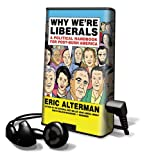 Alterman, Eric: Why We're Liberals (Playaway Adult Nonfiction)