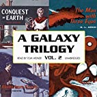 A Galaxy Trilogy, Volume 2: A Collection of…