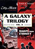 Manly Wade Wellman: A Galaxy Trilogy, Volume 3: Giants from Eternity, Lords of Atlantis, and City on the Moon (Library Edition)