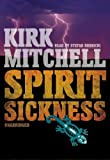 Kirk Mitchell: Spirit Sickness (An Emmett Parker and Anna Turnipseed Mystery)(Library Edition)
