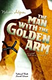 Nelson Algren: The Man With the Golden Arm: (Library Edition)
