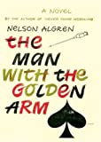 Algren, Nelson: The Man with the Golden Arm [With Earbuds] (Playaway Adult Fiction)