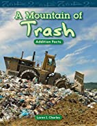 A Mountain of Trash (Mathematics Readers) by…