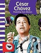César Chávez: Protecting Farm…